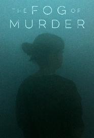 The Fog of Murder