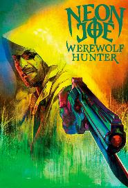 Neon Joe, Werewolf Hunter poster