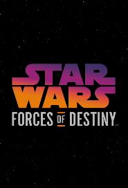 Star Wars: Forces of Destiny poster