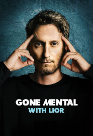 Gone Mental with Lior poster