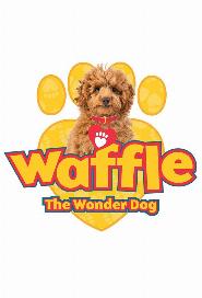 Waffle the Wonder Dog poster