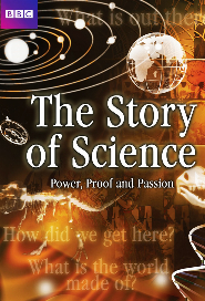 The Story of Science: Power, Proof and Passion poster