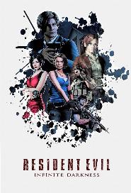 RESIDENT EVIL: Infinite Darkness poster